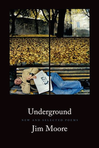 Underground: New and Selected Poems by Jim Moore book cover