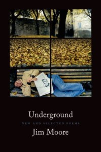 Underground New and Selected Poems by Jim Moore book cover
