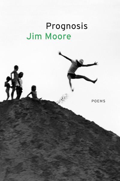 PROGNOSIS, by Jim Moore